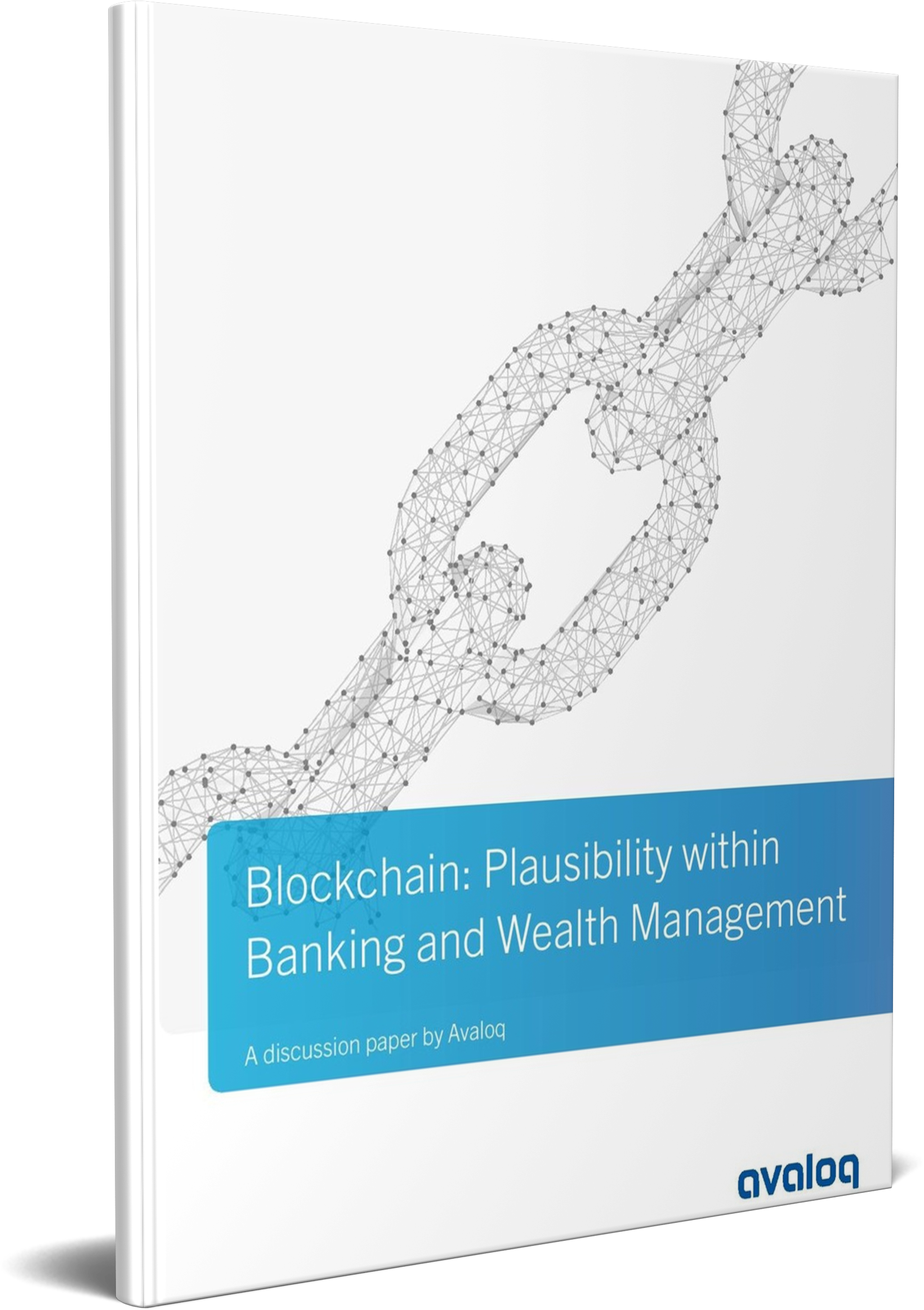 3D Cover_Avaloq Whitepaper Blockchain plausibility within banking and wealth management